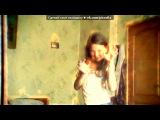 «отрывки из 2 сезона» под музыку Атдуши!(Рома Товышев,Максим Фомин) - Три подруги (в день рождения Рыжей). Picrolla